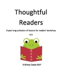 Thoughtful Readers: A Year Long Collection of Mini Lessons for Reader's Workshop