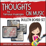 Thoughts on Music – Quotes by Famous Musicians Advocacy Bulletin Board Set