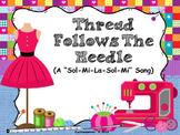 "Thread Follows the Needle - A ""Sol-Mi-La-Sol-Mi"" Song:  PPT Edition"