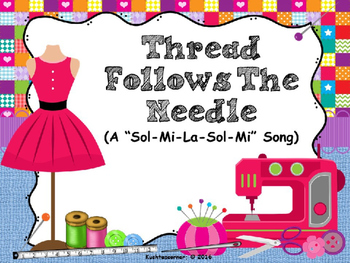 "Thread Follows the Needle - A ""Sol-Mi-La-Sol-Mi"" Song:  PPT Edition"