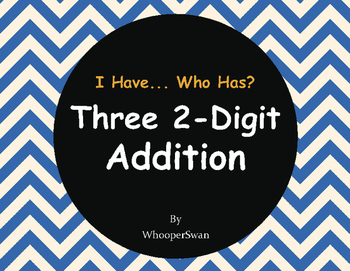 Three 2-Digit Addition - I Have, Who Has