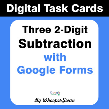 Three 2-Digit Subtraction - Interactive Digital Task Cards - Google Forms