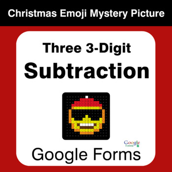 Three 3-Digit Subtraction - Christmas EMOJI Mystery Picture - Google Forms