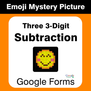 Three 3-Digit Subtraction - EMOJI Mystery Picture - Google Forms