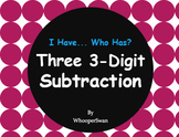 Three 3-Digit Subtraction - I Have, Who Has