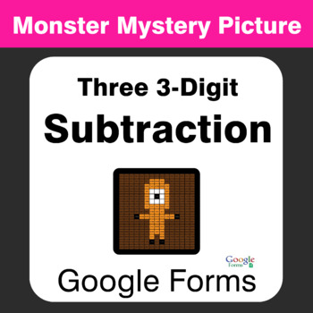 Three 3-Digit Subtraction - Monster Mystery Picture - Google Forms