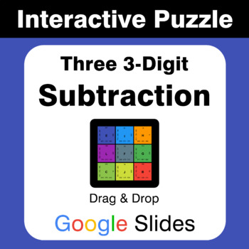 Three 3-Digit Subtraction - Puzzles with GOOGLE Slides