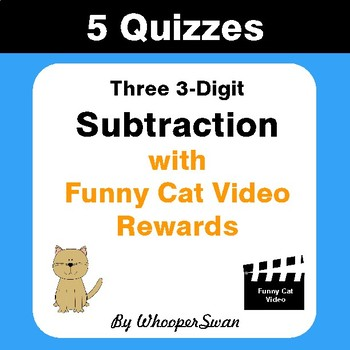 Three 3-Digit Subtraction Quizzes with Funny Cat Video Rewards