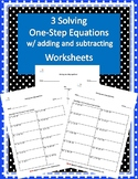 Three Adding and Subtracting One-Step Equations Worksheets