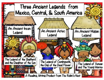 Three Ancient Legends from Mexico, Central & South America