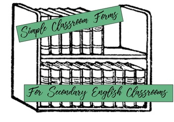 Three Basic Classroom Forms for Secondary English Classrooms