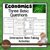 Three Basic Questions - Economics Interactive Note-taking