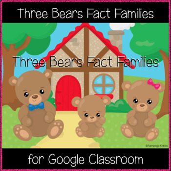 Three Bears Fact Families (Great for Google Classroom!)