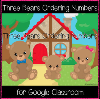 Three Bears Ordering Numbers (Great for Google Classroom!)