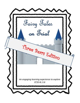 Three Bears on Trial (Fractured Fairy Tale Trial)
