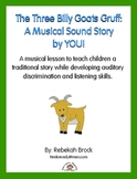 Three Billy Goats Gruff:  A Musical Sound Story Created by YOU!