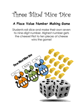 Three Blind Mice Dice- A Seven to Nine Digit Place Value Game