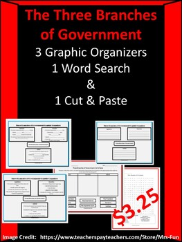 Three Branches of Government-3 Graphic Organizers, 1 Word Search, 1 Cut & Paste
