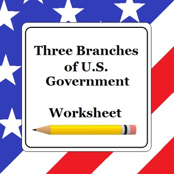 Three Branches of U.S. Government Worksheet