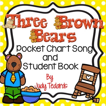 Three Brown Bears (A Pocket Chart Song and Student Book Activity)