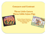 Three Cajun Pigs and Three Little Gators-Compare and Contrast