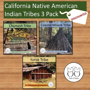 Three Califonia Indian Tribes: Chumash, Coastal Miwok & Yurok