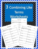 Three Combining Like Terms Worksheets w/ Answer Keys