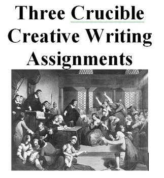 Three Crucible Creative Writing Assignments