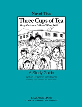 Three Cups of Tea: One Man's Mission to Promote Peace - Novel-Ties Study Guide