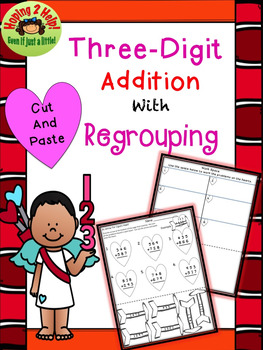 Three Digit Addends with Regrouping - Valentine's Day