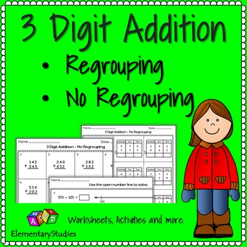Three Digit Addition with and without Regrouping