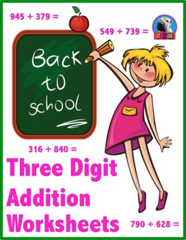 Three Digit Addition - Back to School Themed Worksheets -