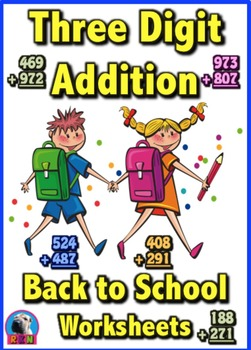 Three Digit Addition - Back to School Themed Worksheets - Vertical (15 Pages)