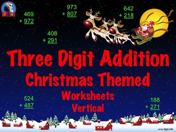 Three Digit Addition - Christmas Themed Worksheets - Vertical (15 Pages)