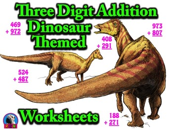 Three Digit Addition - Dinosaur Themed Worksheets - Vertic