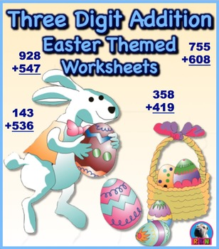 Three Digit Addition - Easter Themed Worksheets - Vertical (15 Pages)