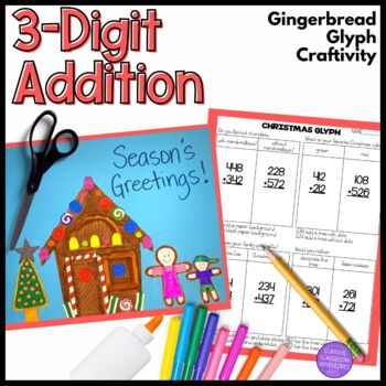 Three Digit Addition Gingerbread House Christmas Glyph Craftivity