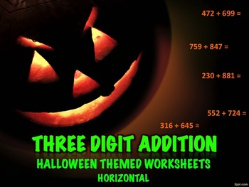 Three Digit Addition - Halloween Themed Worksheets - 15 pa