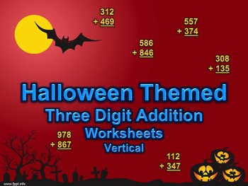 Three Digit Addition - Halloween Themed Worksheets - Vertical