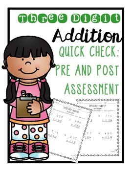 Three Digit Addition Pre and Post Assessment
