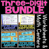 Three-Digit Addition & Subtraction Worksheets & Math Stations BUNDLE