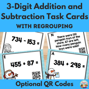 Three Digit Addition & Subtraction with Regrouping Winter Task Cards w/ QR Codes