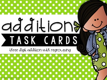 Three-Digit Addition Task Cards {With Regrouping}