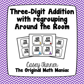 Three Digit Addition With Regrouping Around the Room