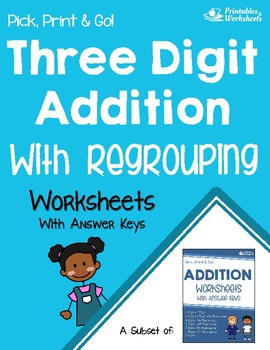 Adding 3 Digit Numbers With Regrouping Worksheet, Missing Addend Center Activity