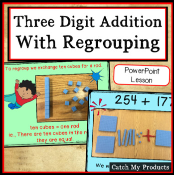Adding Two Three Digit Numbers with Regrouping on Power Point