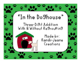 "Three-Digit Addition With & Without Regrouping ""In the Doghouse"""