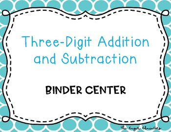 Three-Digit Addition and Subtraction Binder Center