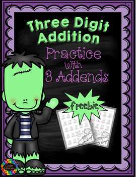 Three Digit Addition with Three Addends-Halloween Themed Freebie