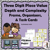 Three Digit Place Value Depth & Complexity Frames, Organizers & Task Cards